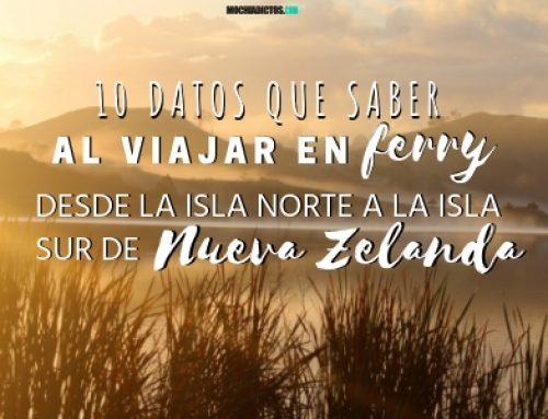 10 datos que saber al viajar en ferry desde la isla norte a la sur de Nueva Zelanda.