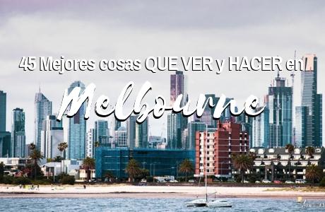45 mejores cosas que ver y hacer en Melbourne Mochiadictos.com