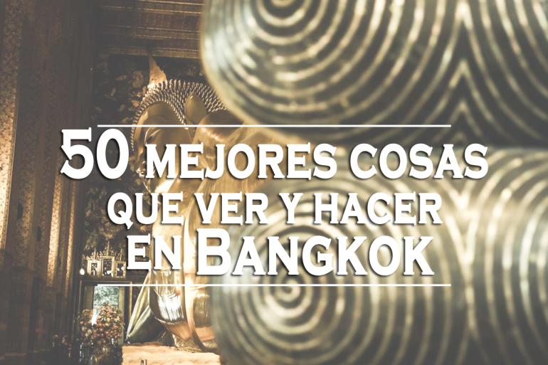 50-mejores-cosas-que-ver-y-hacer-en-Bangkok