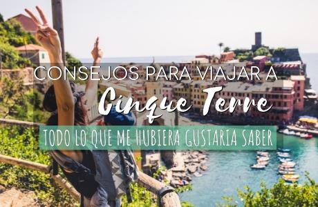Consejos para viajar a Cinque Terre ¡Todo lo que me hubiera gustado saber!