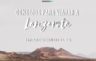 Consejos para viajar a Lanzarote