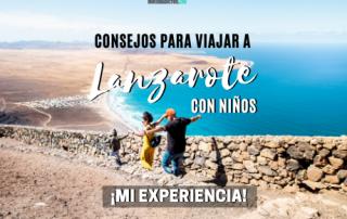 Consejos para viajar a Lanzarote con niños