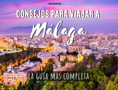 Consejos para viajar a Málaga [La guía más completa]
