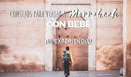 Consejos para viajar a Marrakech con bebé . Mi experiencia-2