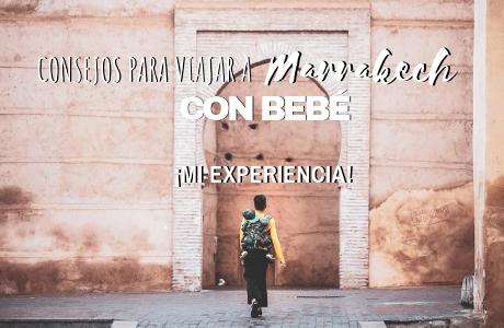 Consejos para viajar a Marrakech con bebé ¡Mi experiencia!