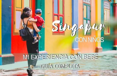 Consejos viajar a Singapur con niños ¡Mi experiencia con bebé! [Guía2018/19]