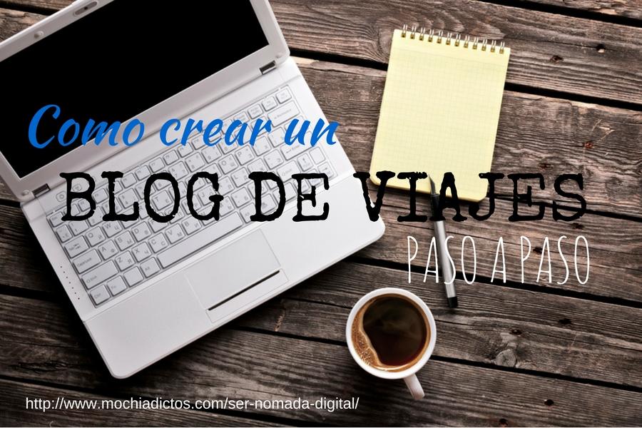 Como hacer un blog de viajes PASO A PASO