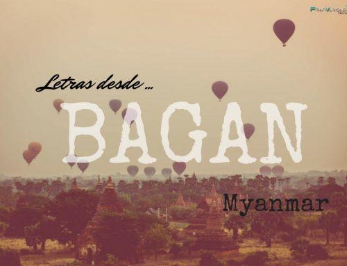 Letras desde Bagan, Myanmar.