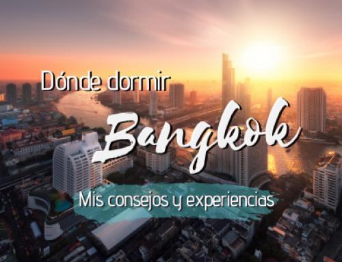 Donde [NO] alojarse en Bangkok (y dónde SI) Mejores zonas y hoteles [Mi experiencia]
