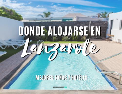 Donde alojarse en Lanzarote [Guía completa] Mejores zonas y hoteles