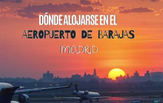 Donde alojarse en el aeropuerto de Barajas, Madrid