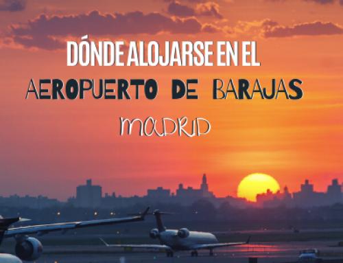 Dónde alojarse en el aeropuerto de Madrid Barajas (o cerca)
