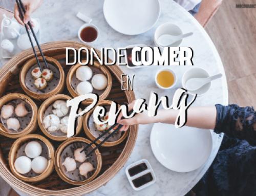 Donde comer en Penang [Bien y Barato]