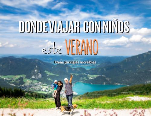 Ideas de viajes con niños en verano ¡6 destinos INOLVIDABLES para unas vacaciones en familia!