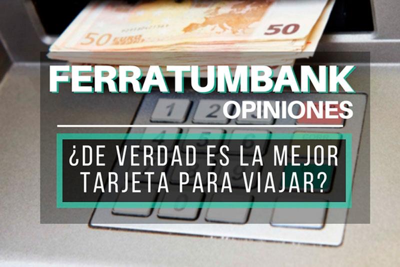 Ferratum Bank Opiniones ¿De verdad es la mejor tarjeta para viajar?