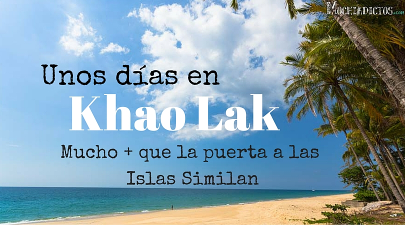 Que ver y que hacer en Khao Lak, Mochiadictos