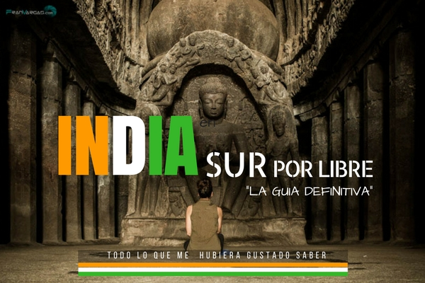 India Sur por libre: Guía definitiva. Ideas de ruta e itinerario 25 días