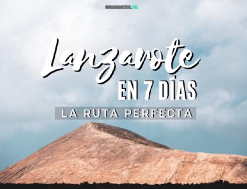Lanzarote en 7 días: Ruta Perfecta [Guía de viaje]