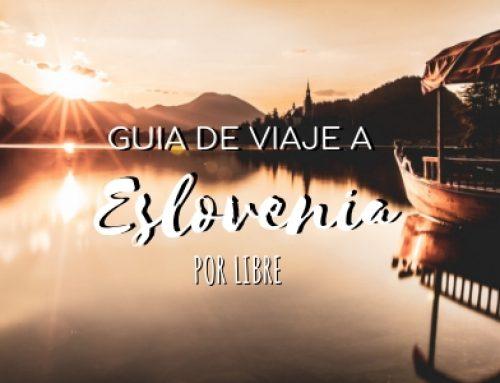 Guía de viaje a Eslovenia por libre: Lugares imprescindibles, datos prácticos y ruta de 15 días