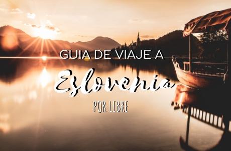 Guía de viaje a Eslovenia por libre 2018 | Mochiadictos.com