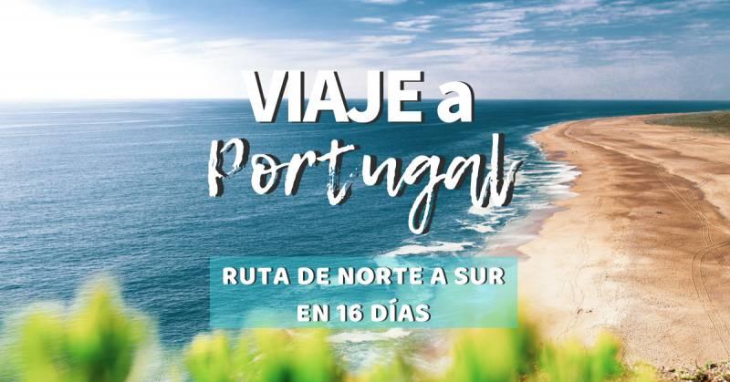 Guía de viaje a Portugal: ¡Itinerario de norte a Sur en 16 días!