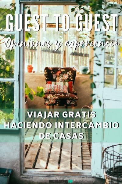 Guest to guest . Opiniones y experiencias. Viajar gratis haciendo intercambio de casas . www.mochiadictos.com