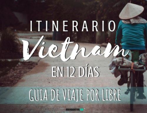 Vietnam en 12 días [Guía de viaje por libre]: Qué ver, tips organizarlo.