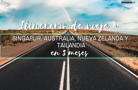 Itinerario de viaje a Singapur, Australia, Nueva Zelanda y Tailandia en 3 meses.