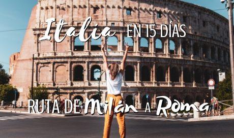 Itinerario de viaje a Italia de 15 días, Ruta de Milán a Roma