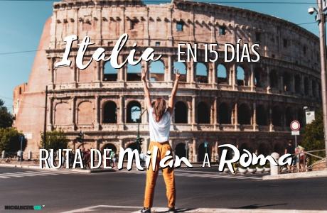 Ruta de viaje a Italia: De Milán a Roma en 15 días.