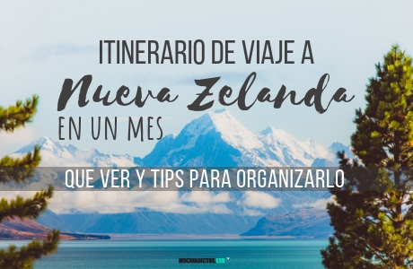 Itinerario de viaje a Nueva Zelanda en un mes, Que ver Tips para organizarlo