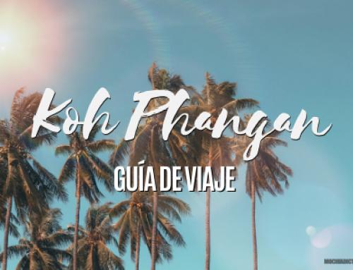 Koh Phangan ¡Consejos de viaje que no aparecen en otras guías!