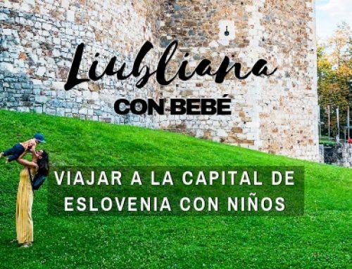 Liubliana con bebé: Viajar a la capital de Eslovenia con niños