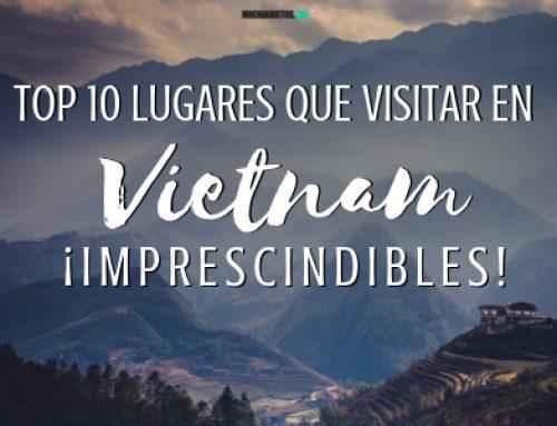 Top 10 lugares que visitar en Vietnam imprescindibles