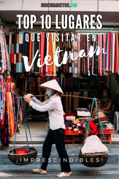 Lugares imprescindibles que visitar en Vietnam