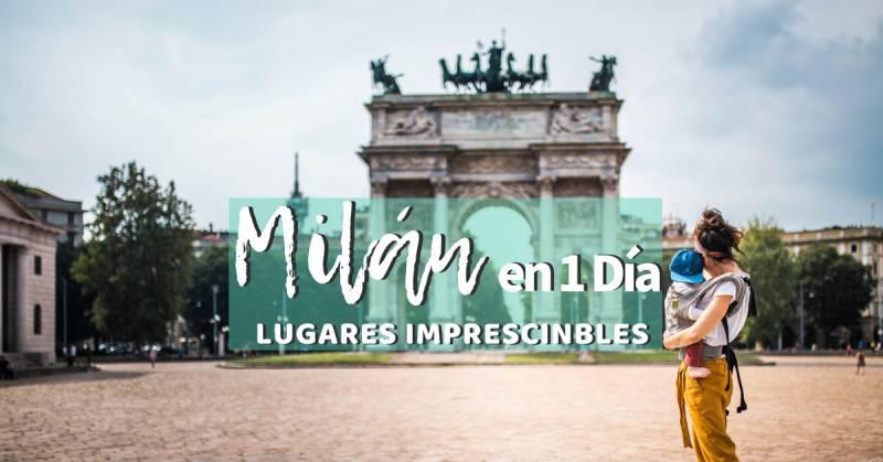 Milan en un día | Lugares imprescindibles que visitar en la ciudad del Duomo.