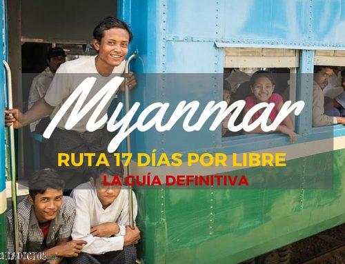 Viajar a Myanmar: Ruta 15 días por libre [Guía de viaje]