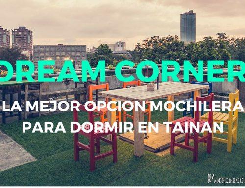 Dream Corner. El mejor hostel mochilero para dormir en Tainan