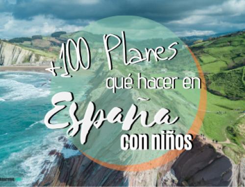100 Planes que hacer con niños en España [Por Comunidades Autónomas]