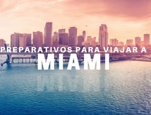 Preparativos Viajar a Miami: Nos vamos a Estados Unidos ¡Que no cunda el pánico!