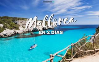 Qué hacer en Mallorca en 2 días