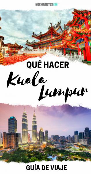Que hacer en Kuala Lumpur, Malasia.