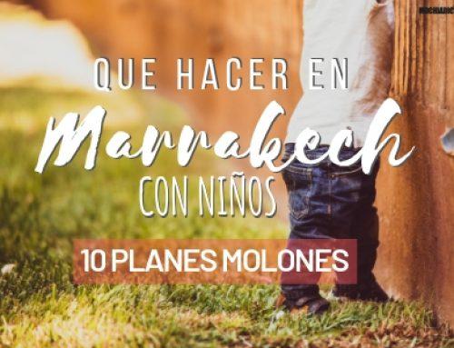 Qué hacer en Marrakech con niños ¡10 planes molones!