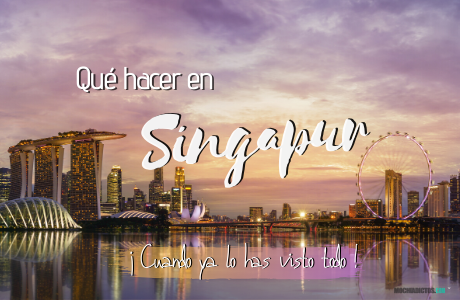 Que hacer en Singapur.