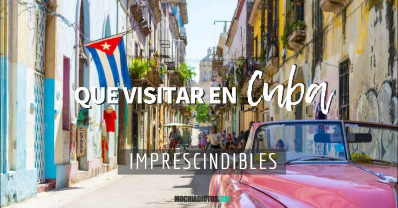 Cuba: Que ver ¡10 lugares imprescindibles que no debes perderte!