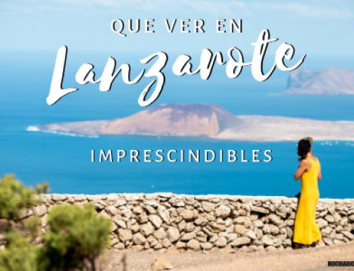 Qué ver en Lanzarote imprescindibles + Consejos prácticos.
