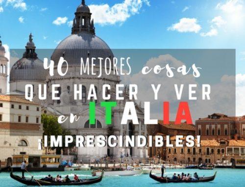 45 mejores cosas que ver y hacer en ITALIA imprescindibles + Mapa localizaciones