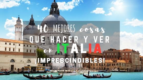 40 mejores cosas que hacer y ver en Italia ¡Imprescindibles!