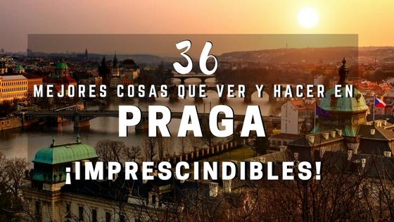 36 mejores cosas que hacer y ver en Praga imprescincibles