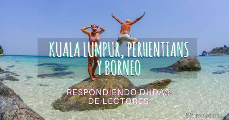 Viaje a Kuala Lumpur, Perhentians y Borneo durante 20 días. Resolviendo dudas de lectores